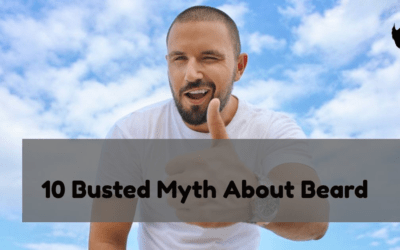 10 Busted Myth About Beards